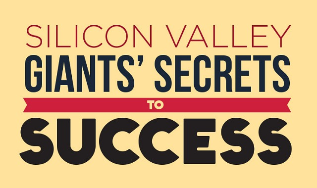 SILICON VALLEY GIANTS' SECRETS TO SUCCESS #INFOGRAPHIC